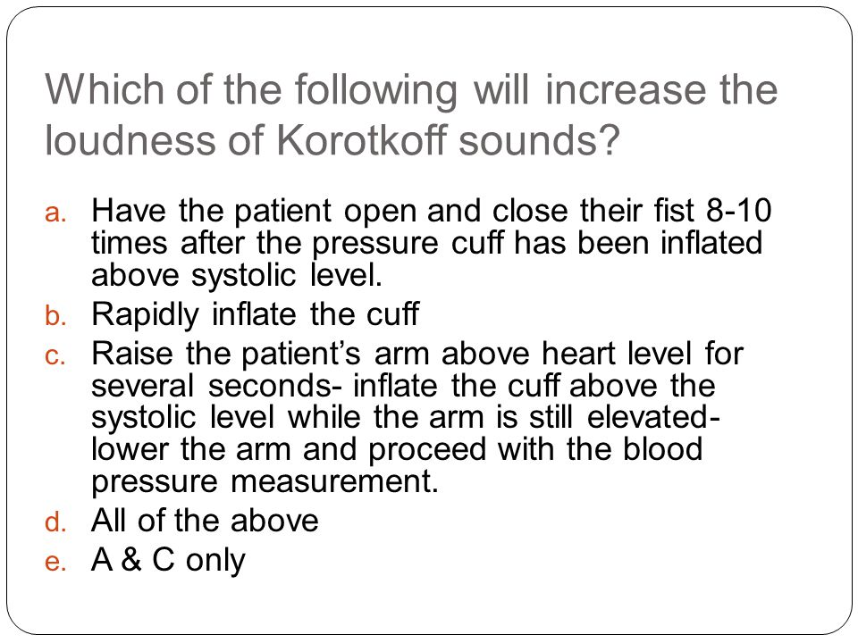 Which of the following will increase the loudness of Korotkoff sounds