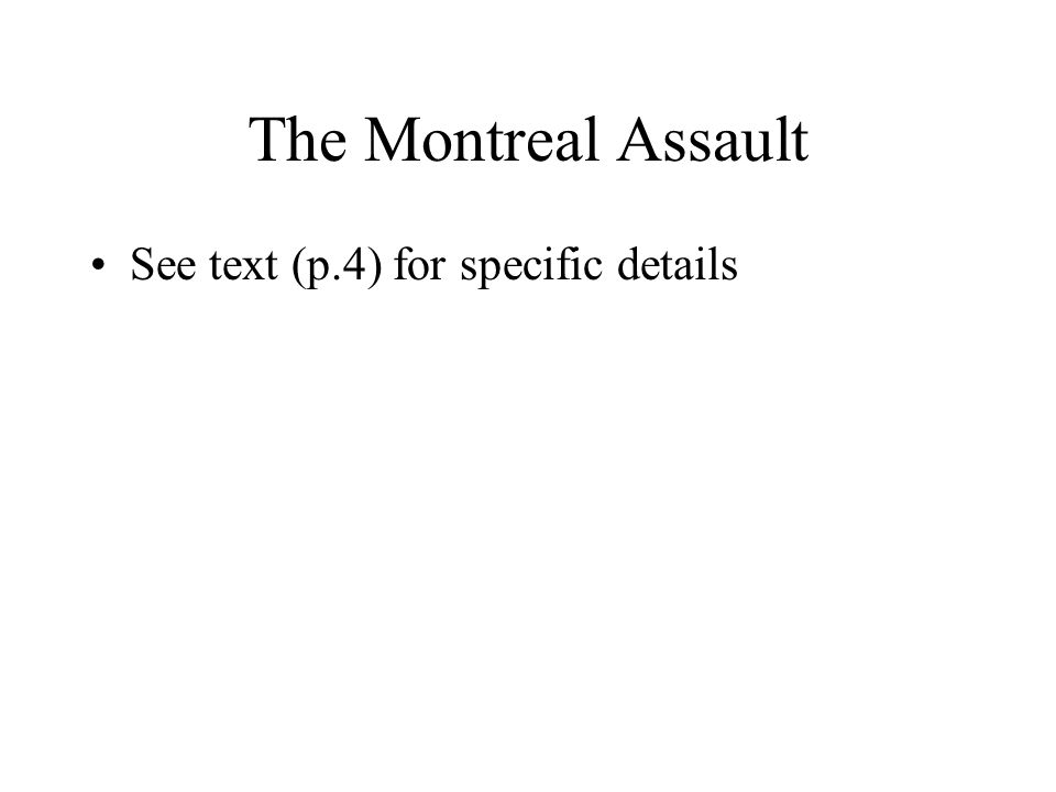 The Montreal Assault See text (p.4) for specific details