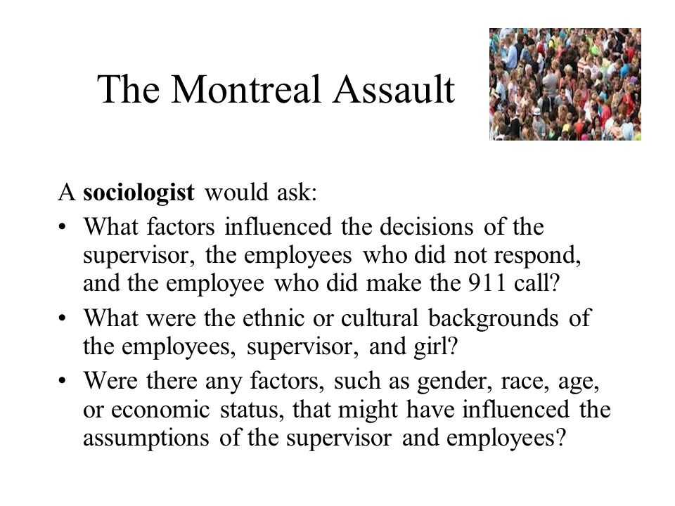 The Montreal Assault A sociologist would ask: