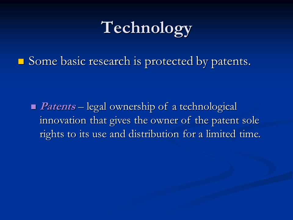 Technology Some basic research is protected by patents.