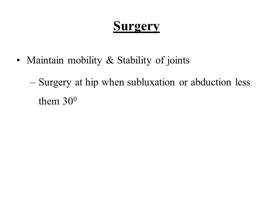 Surgery Maintain mobility & Stability of joints