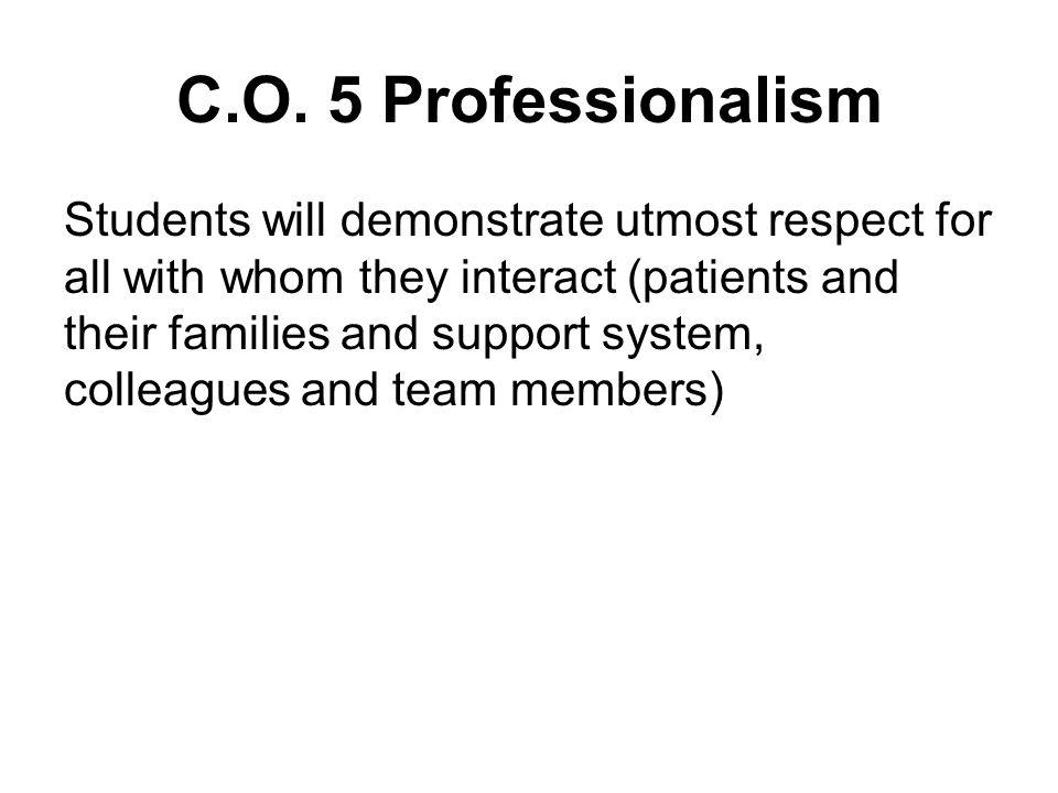 C.O. 5 Professionalism