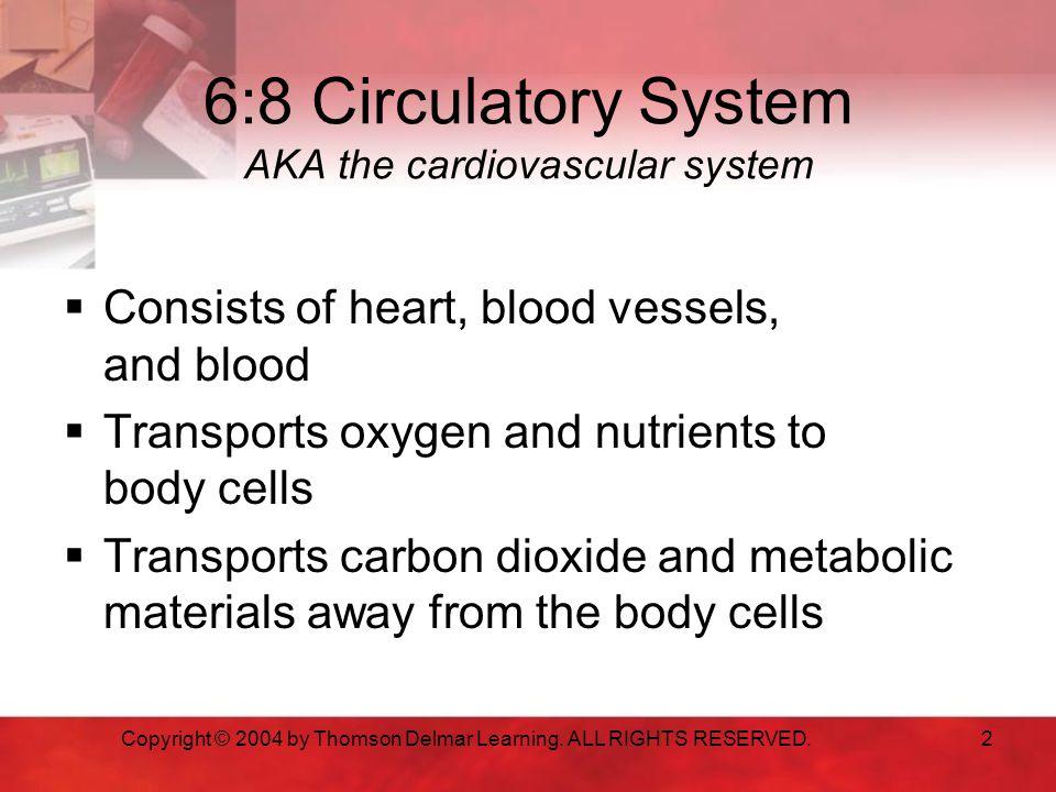 6:8 Circulatory System AKA the cardiovascular system
