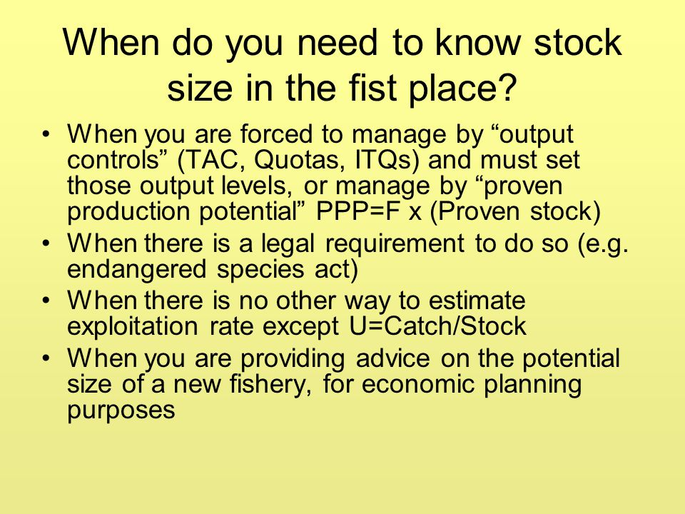 When do you need to know stock size in the fist place