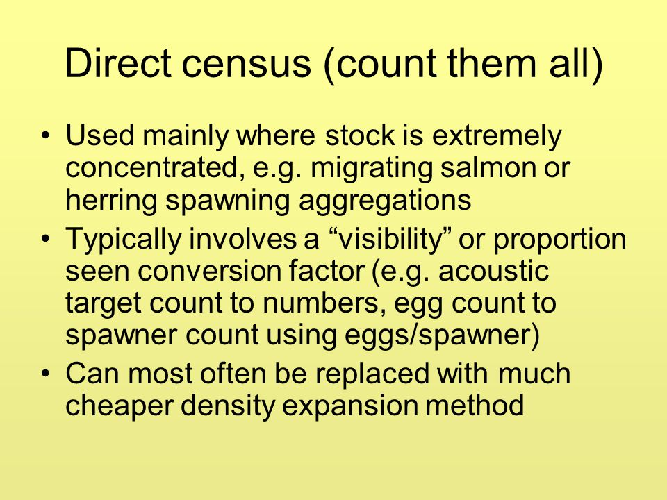 Direct census (count them all)