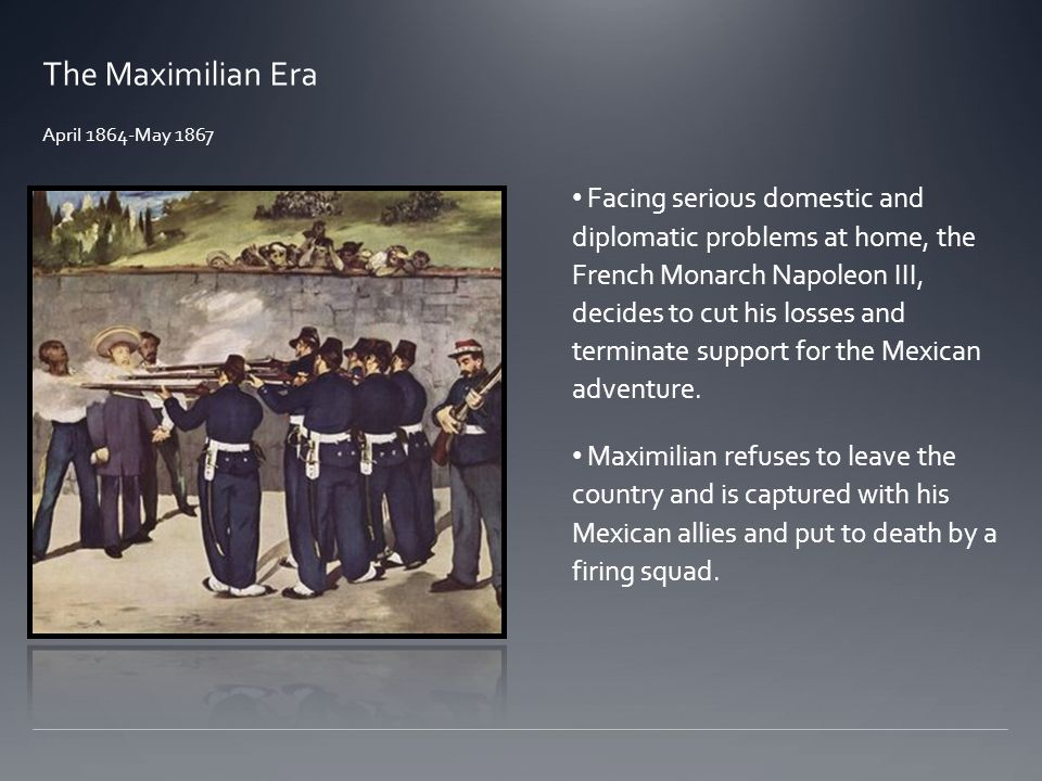 The Maximilian Era April 1864-May 1867.