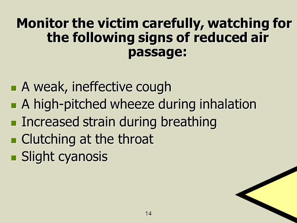 A weak, ineffective cough A high-pitched wheeze during inhalation