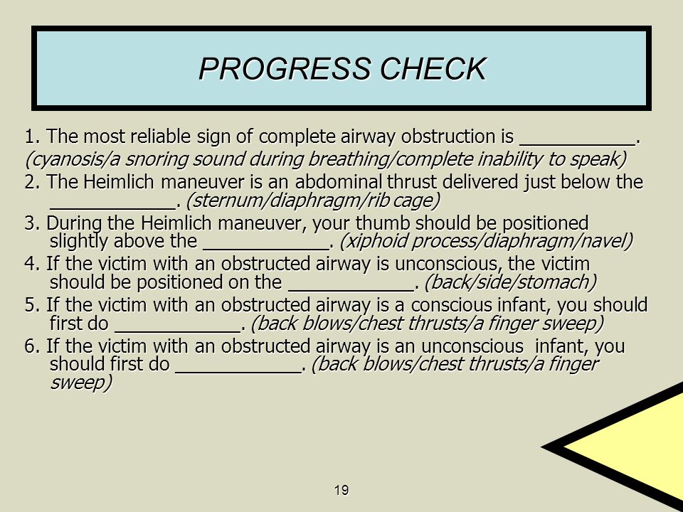 PROGRESS CHECK 1. The most reliable sign of complete airway obstruction is ___________.