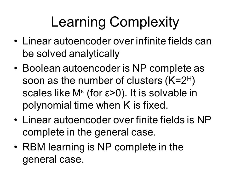 Learning Complexity Linear autoencoder over infinite fields can be solved analytically.