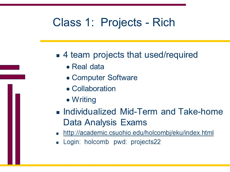 Class 1: Projects - Rich 4 team projects that used/required