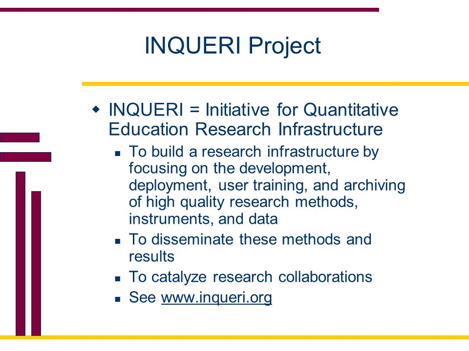 INQUERI Project INQUERI = Initiative for Quantitative Education Research Infrastructure.