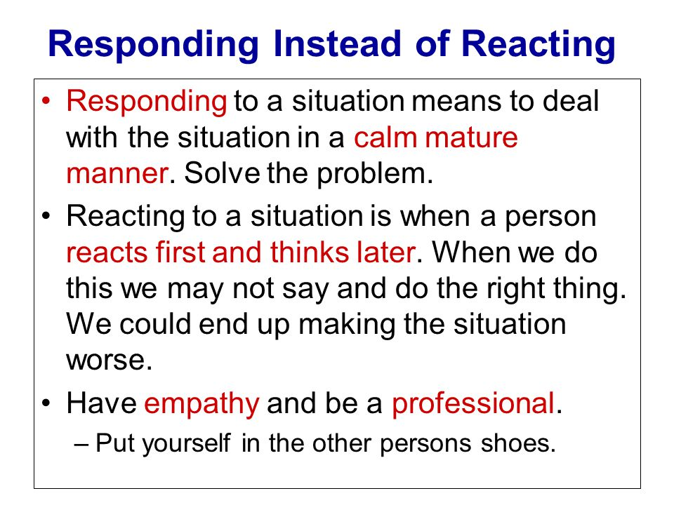 Responding Instead of Reacting