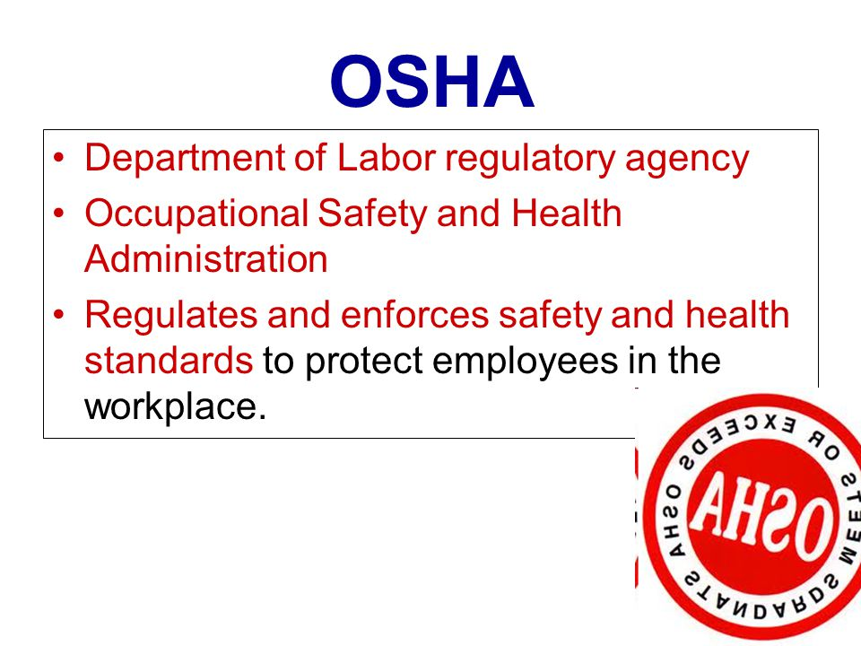 OSHA Department of Labor regulatory agency