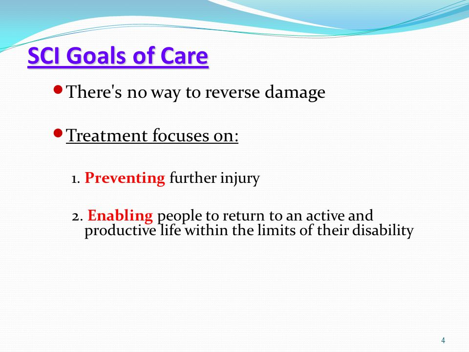 SCI Goals of Care There s no way to reverse damage