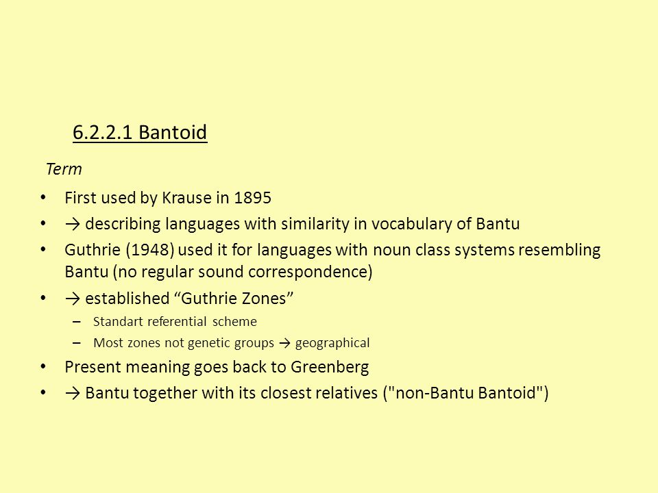 Term 6.2.2.1 Bantoid First used by Krause in 1895