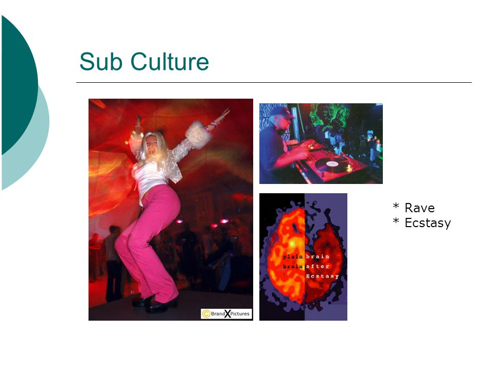 Sub Culture * Rave * Ecstasy