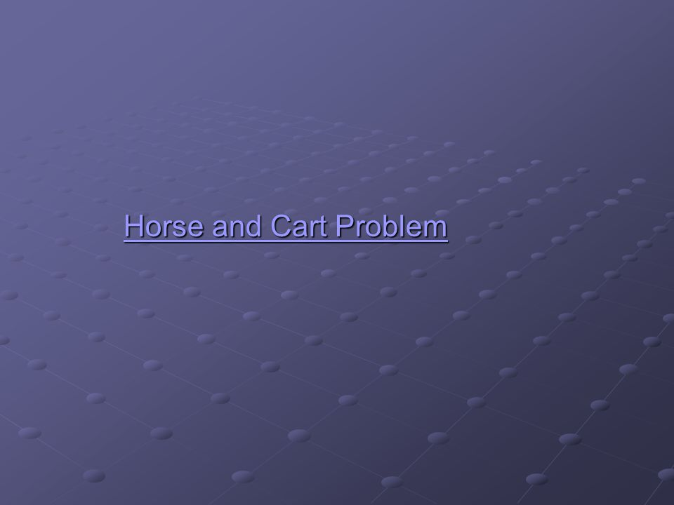 Horse and Cart Problem