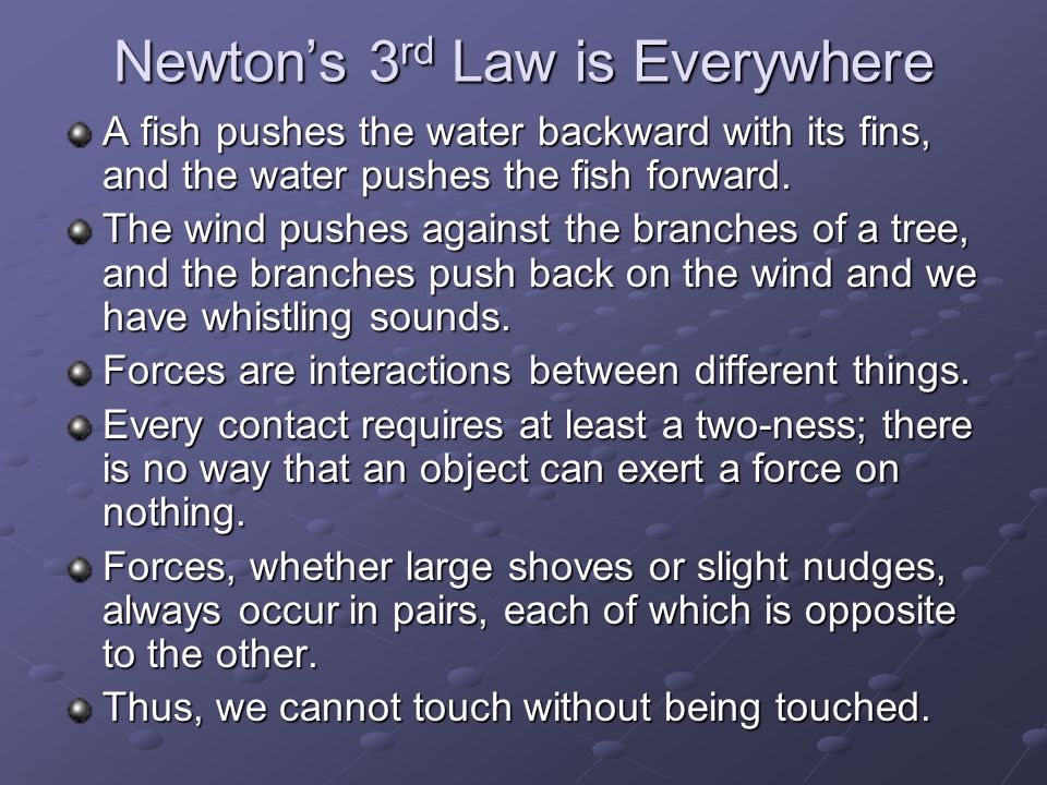 Newton's 3rd Law is Everywhere