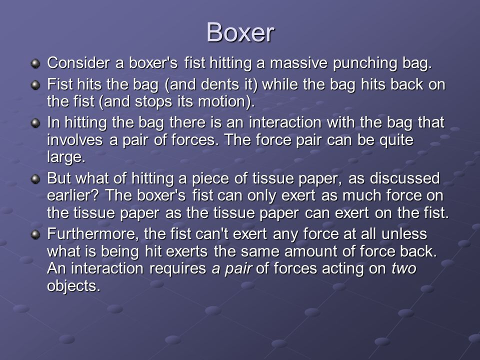 Boxer Consider a boxer s fist hitting a massive punching bag.