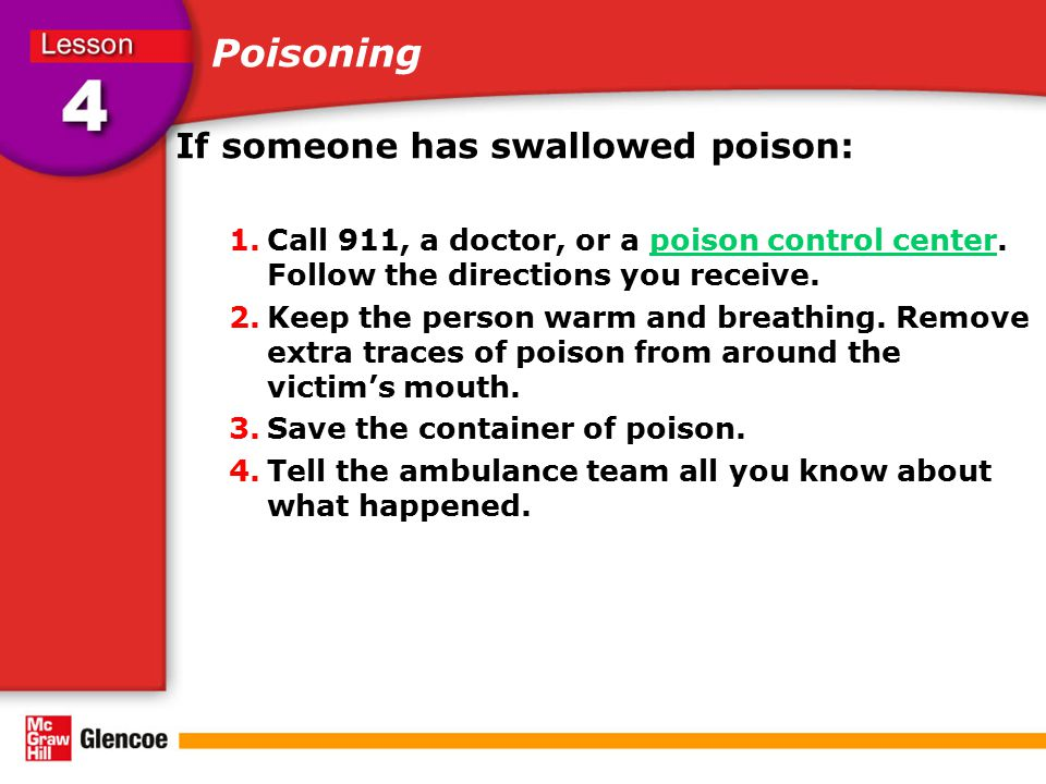 Poisoning If someone has swallowed poison: