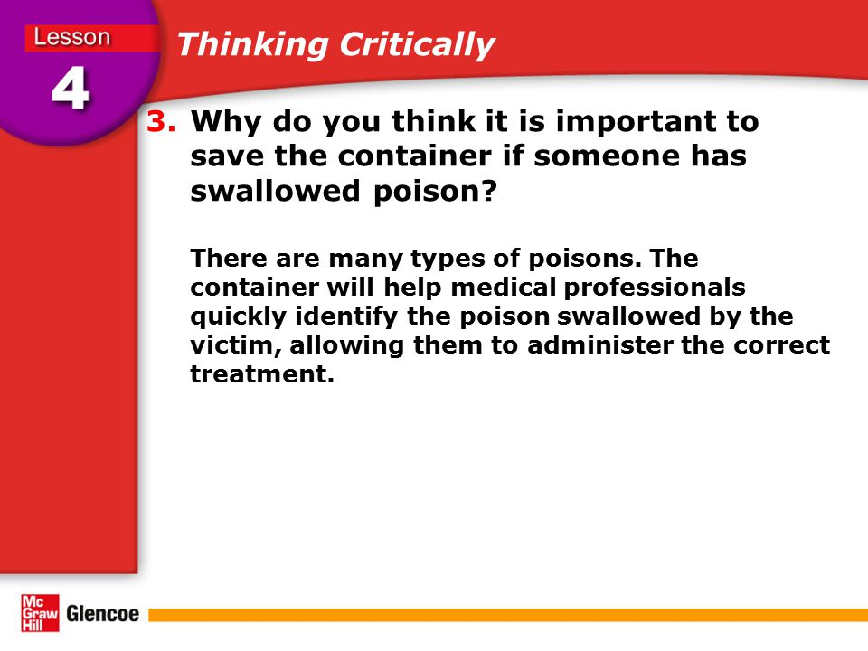 Thinking Critically Why do you think it is important to save the container if someone has swallowed poison