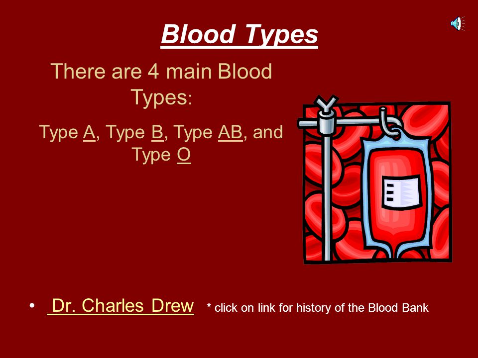 Blood Types There are 4 main Blood Types: