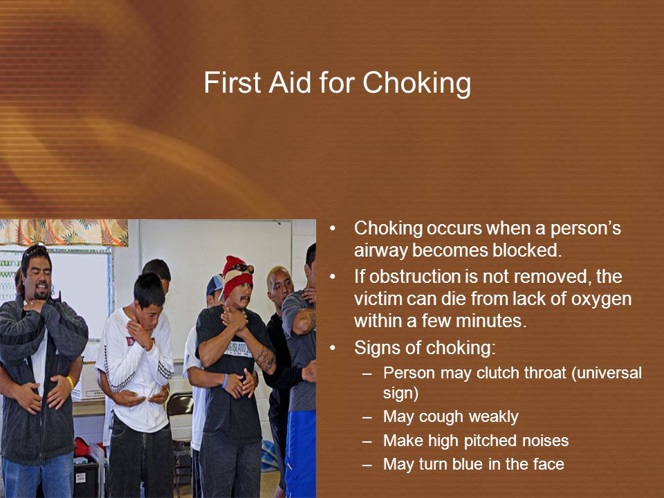 First Aid for Choking Choking occurs when a person's airway becomes blocked.
