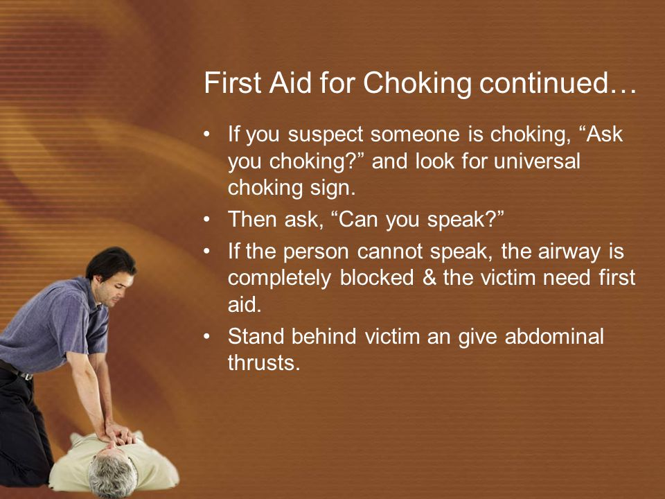 First Aid for Choking continued…