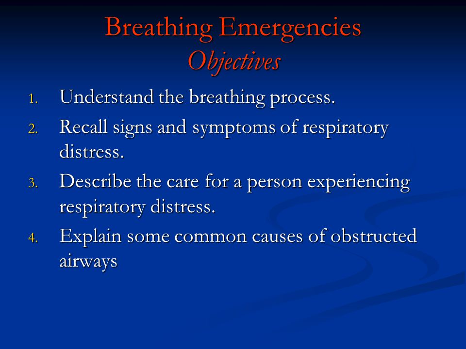 Breathing Emergencies Objectives
