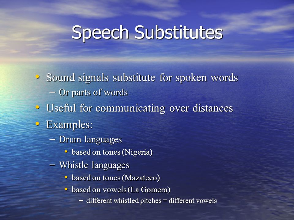Speech Substitutes Sound signals substitute for spoken words