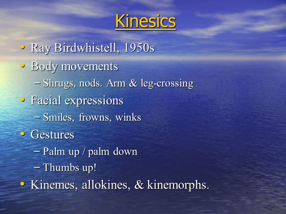 Kinesics Ray Birdwhistell, 1950s Body movements Facial expressions