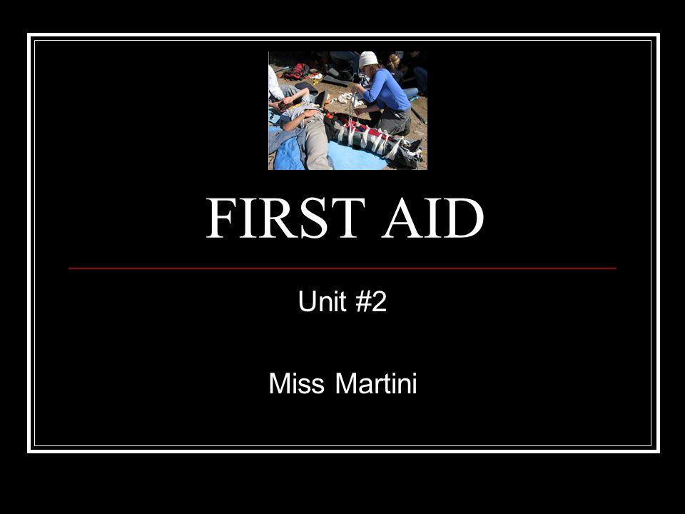 FIRST AID Unit #2 Miss Martini