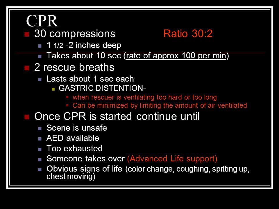 CPR 30 compressions Ratio 30:2 2 rescue breaths