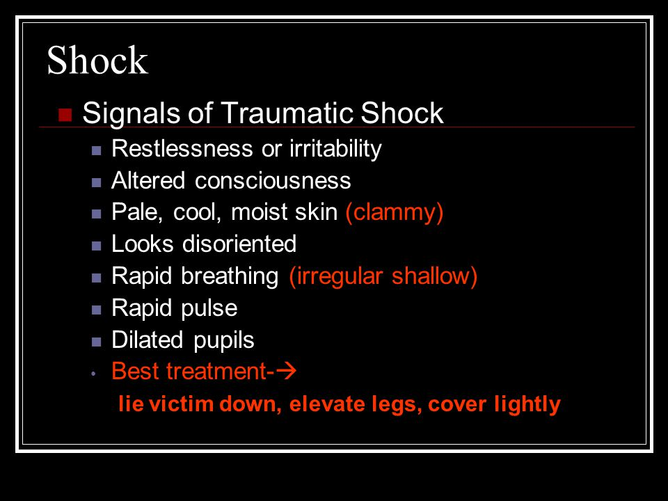 Shock Signals of Traumatic Shock Restlessness or irritability
