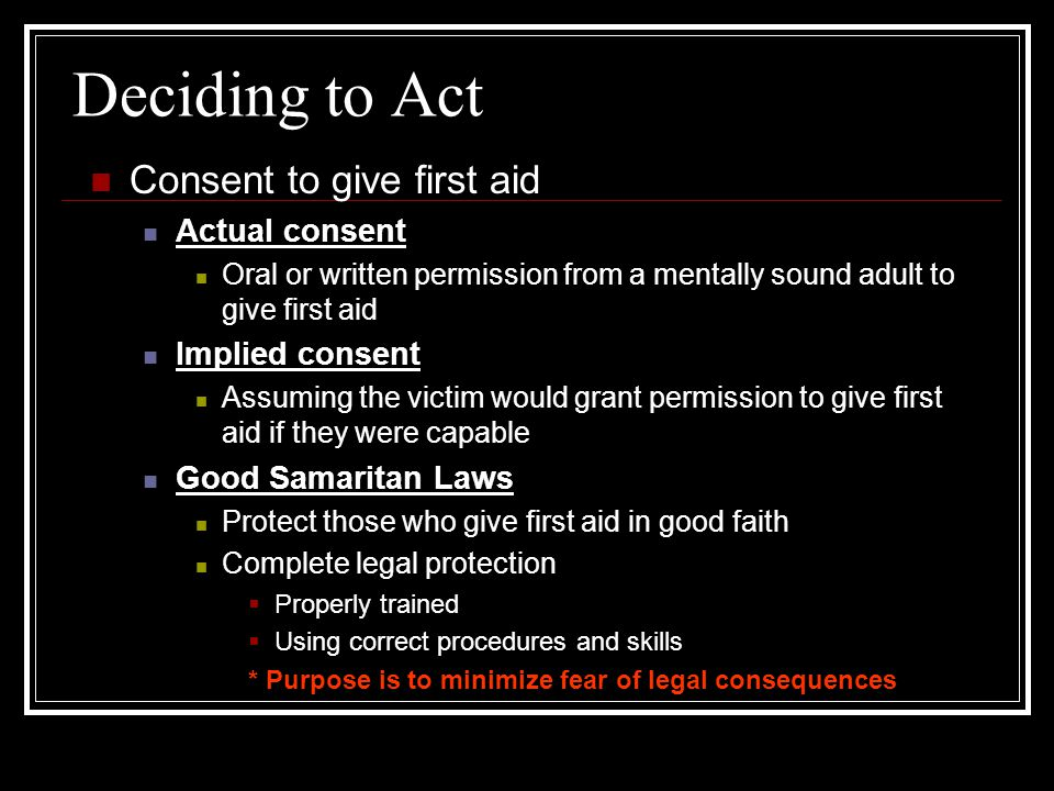 Deciding to Act Consent to give first aid Actual consent
