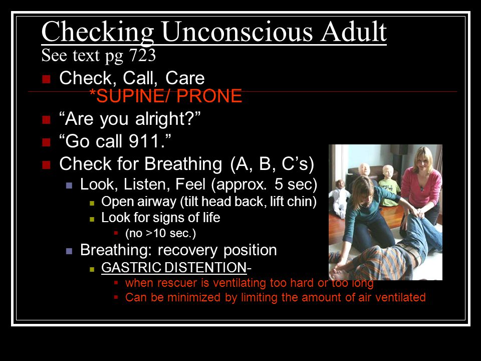 Checking Unconscious Adult See text pg 723
