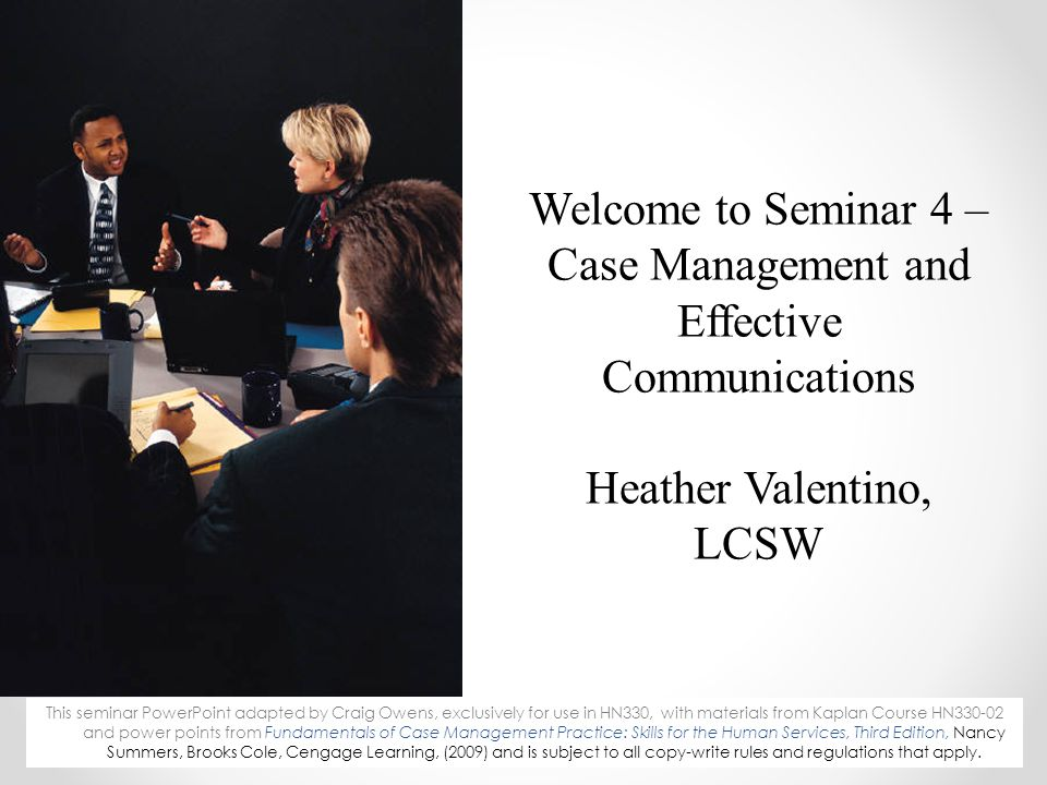 Welcome to Seminar 4 – Case Management and Effective Communications