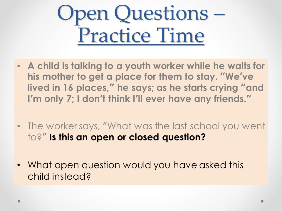 Open Questions – Practice Time