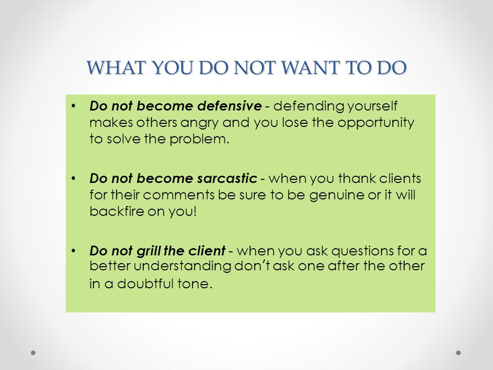 WHAT YOU DO NOT WANT TO DO