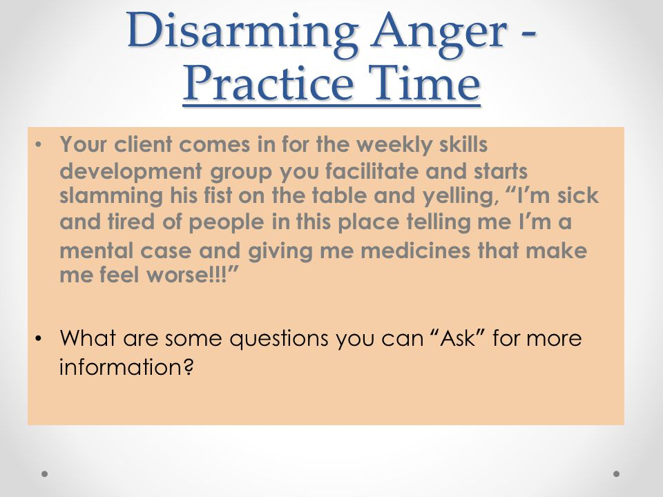 Disarming Anger -Practice Time