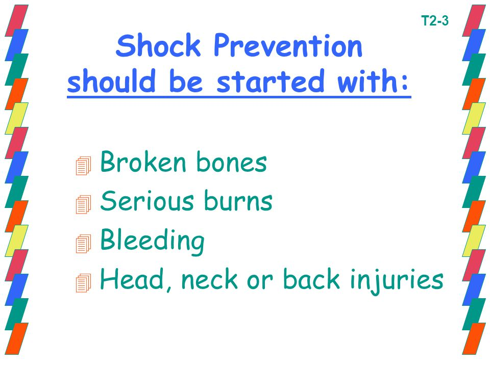 Shock Prevention should be started with: