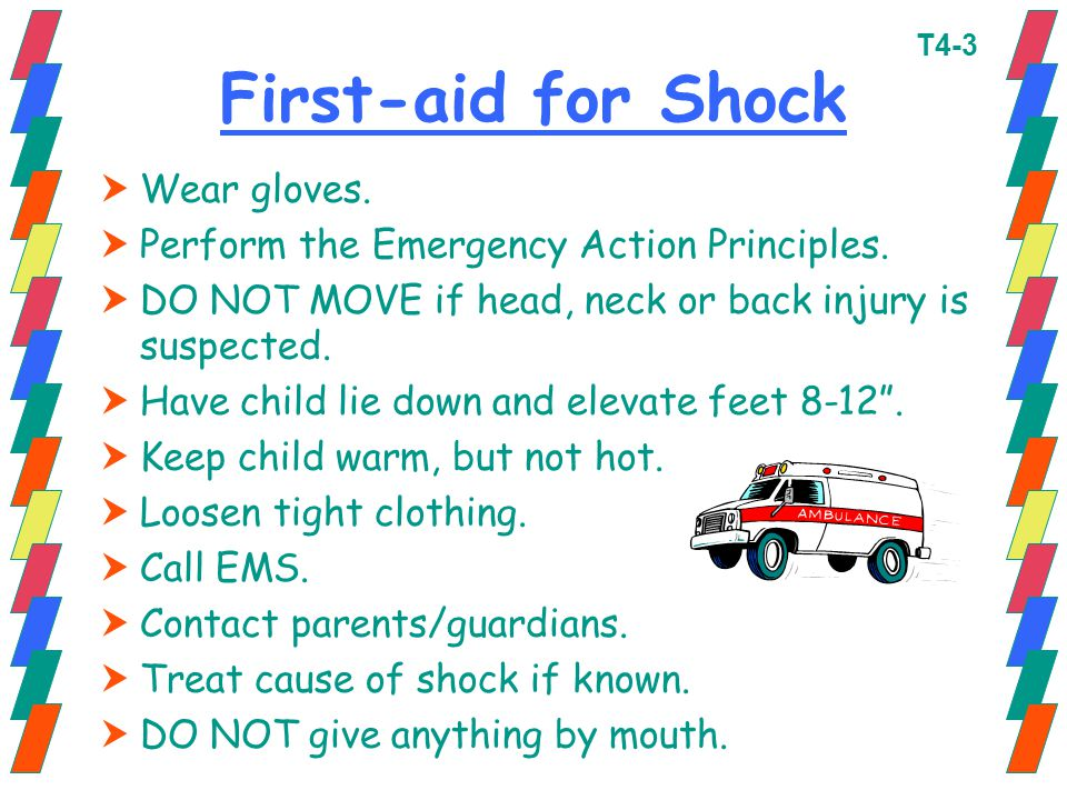 First-aid for Shock Wear gloves.