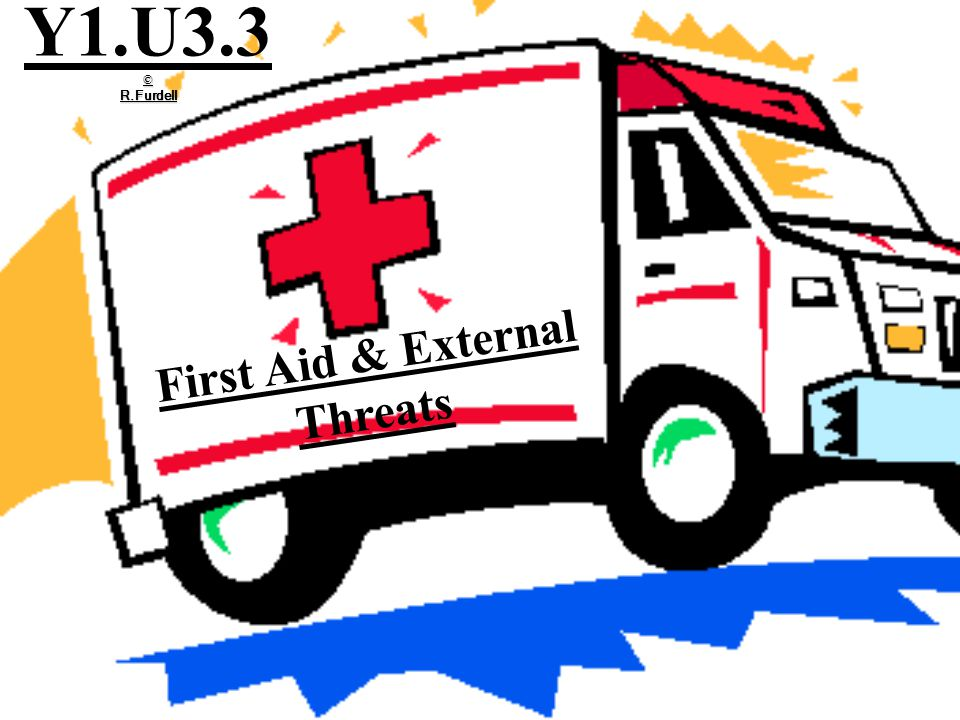 First Aid & External Threats