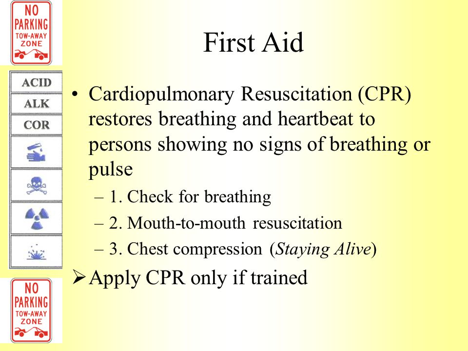First Aid Cardiopulmonary Resuscitation (CPR) restores breathing and heartbeat to persons showing no signs of breathing or pulse.