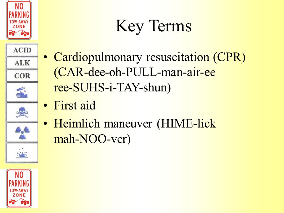 Key Terms Cardiopulmonary resuscitation (CPR) (CAR-dee-oh-PULL-man-air-ee ree-SUHS-i-TAY-shun)