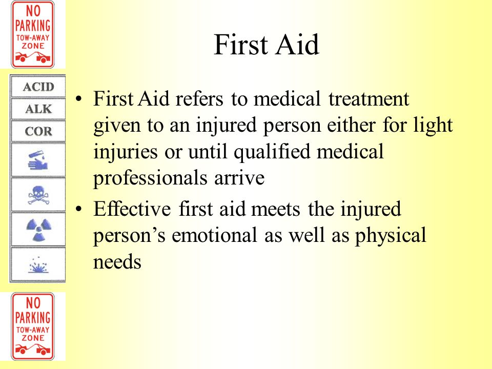 First Aid First Aid refers to medical treatment given to an injured person either for light injuries or until qualified medical professionals arrive.