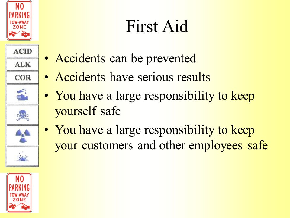 First Aid Accidents can be prevented Accidents have serious results