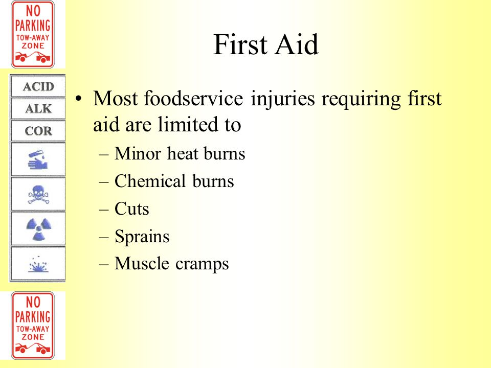 First Aid Most foodservice injuries requiring first aid are limited to