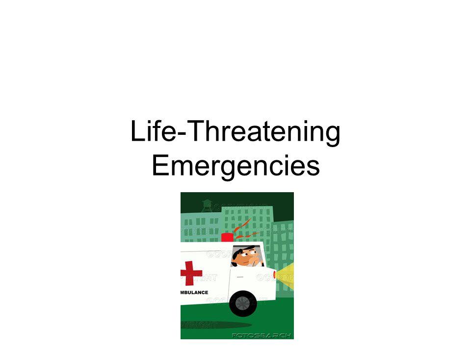Life-Threatening Emergencies