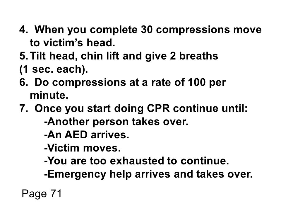 4. When you complete 30 compressions move to victim's head.